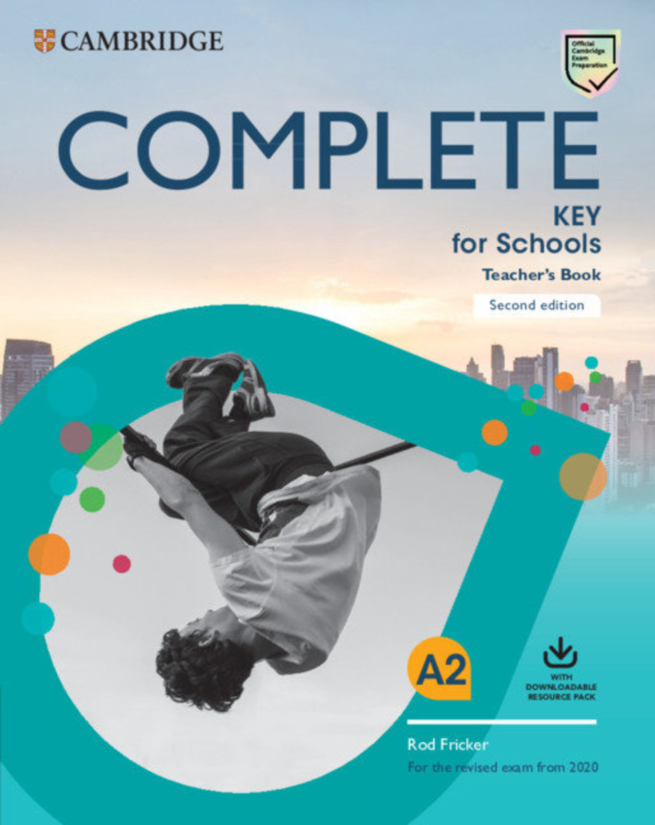Complete Key for Schools Second edition Teacher's Book with Downloadable Class Audio and Teacher's Photocopiable Worksheets