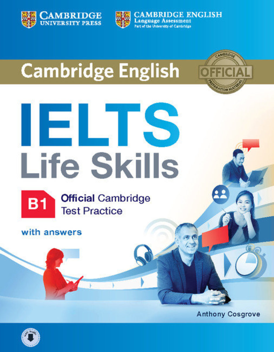 IELTS Life Skills Official Cambridge Test Practice? Student's Book with answers and Audio [ B1 ]