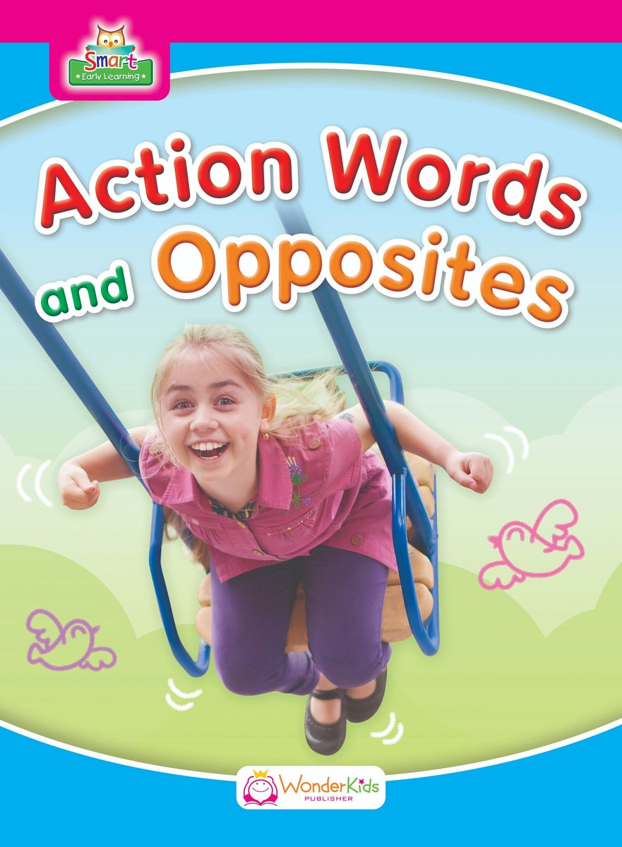 Smart Early Learning Book 5—Action Words and Opposites